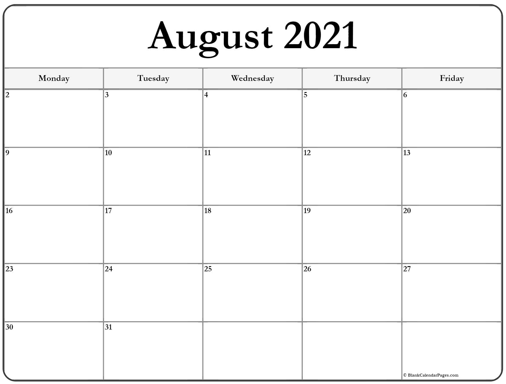 Get August 2021 Monday To Sunday Calendar
